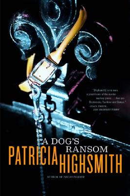 A Dog's Ransom By Highsmith, Patricia