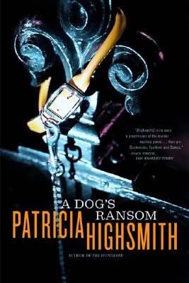 A Dog's Ransom By Highsmith, Patricia