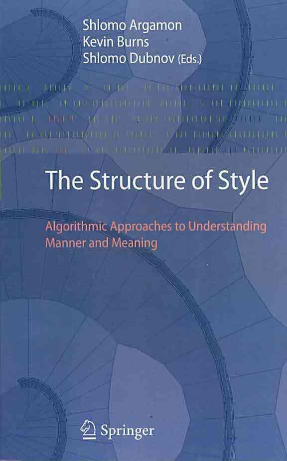The Structure of Style By Argamon, Shlomo (EDT)/ Burns, Kevin (EDT)/ Dubnov, Shlomo (EDT)